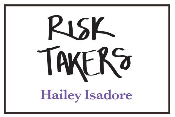 RiskTakers_HaileyIsadore