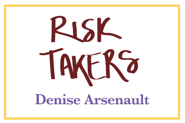 RiskTakers_DeniseArsenault