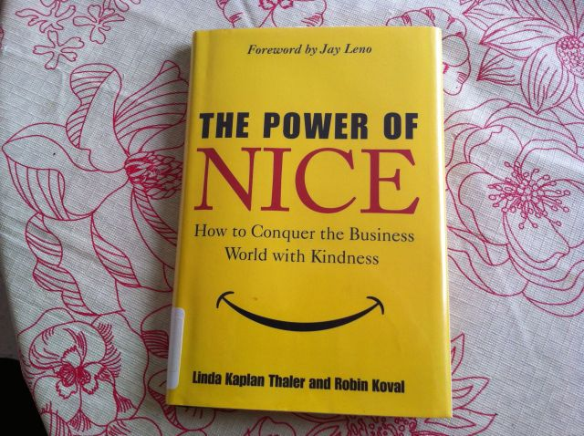 """The Power of Nice"" by Linda Kaplan Thaler and Robin Koval. Book Report by Leah Noble."