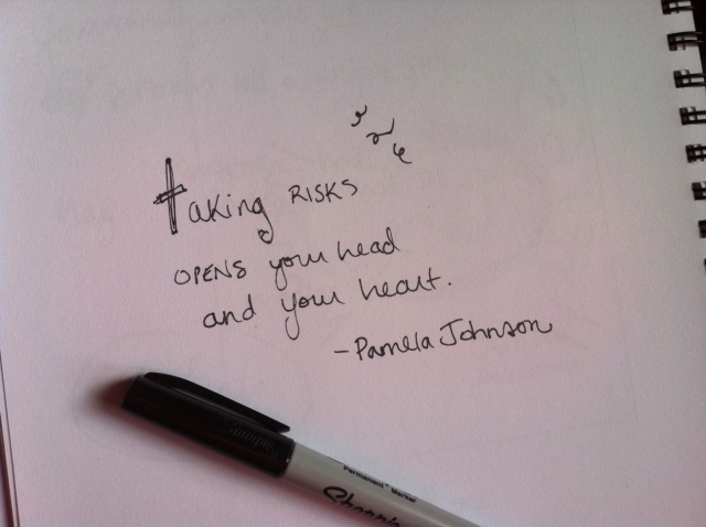 Taking Risks opens your head and your heart.